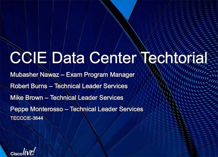 Download Ccie Data Center V2 0 Techtorial Slides From Cisco Live