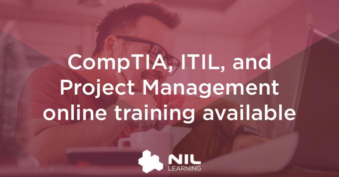 CompTIA, ITIL, and Project Management online training available
